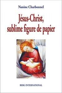 Jésus-Christ, sublime figure de papier