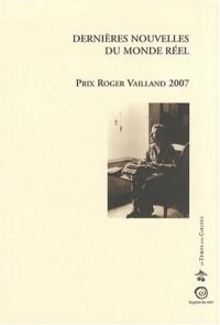 Dernières nouvelles du monde réel : Prix Roger Vailland 2007