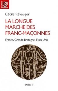 La longue marche des francs-maçonnes : France, Grande Bretagne, Etats-Unis