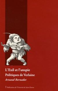 L'Exil et l'utopie : Politiques de Verlaine