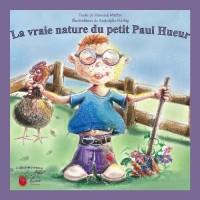 La vraie nature du petit Paul Hueur