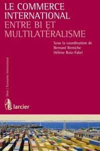 Le commerce international entre bi- et multilatéralisme