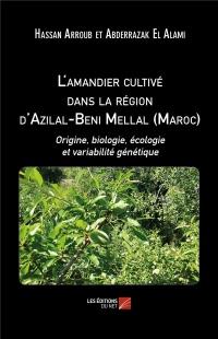 L'amandier cultivé dans la région d'Azilal-Beni Mellal (Maroc): Origine, biologie, écologie et variabilité génétique