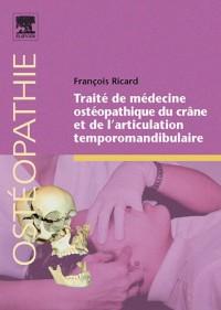 Traité de médecine osthéopathique du crâne et de l'articualtion temporomandibulaire
