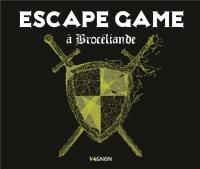Escape Game à Broceliande