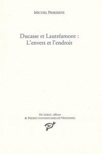 Ducasse et Lautréamont : L'envers et l'endroit