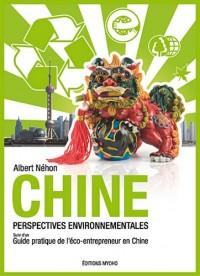 Chine, Perspectives environnementales : Suivi d'un Guide Pratique de l'éco-entrepreneur en Chine