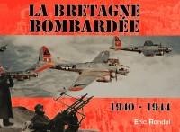 La Bretagne bombardée : 1940-1944
