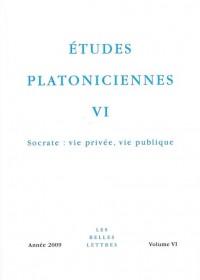 Etudes platoniciennes, N° 6/2009 : Socrate : vie privée, vie publique