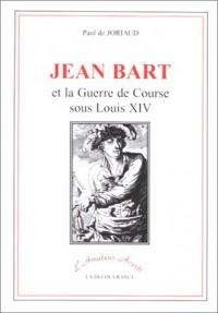 Jean Bart et la Guerre de Course Sous...