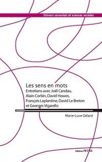 Les Sens en Mots. Entretiens avec Candau, Corbin, Howes, Laplantine, le Breton et Vigarello