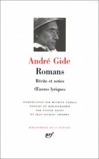 André Gide : Romans - Récits et Soties - Oeuvres lyriques