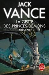 La Geste des princes démons (Edition intégrale) [Poche]