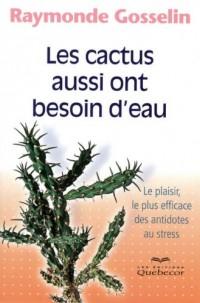 CACTUS AUSSI ONT BESOIN D EAU