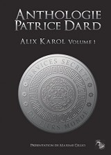 Anthologie Patrice Dard volume 1