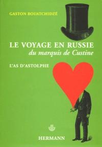 Le voyage en Russie du marquis de Custine : L'as d'Astolphe