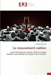 Le mouvement raëlien: Entre héritage des années 1970 et souhait d'établir une nouvelle conception de la société.