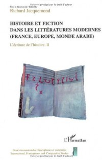 L'écriture de l'histoire : actes du colloque : Vol 2 : Histoire et fiction dans les littératures modernes