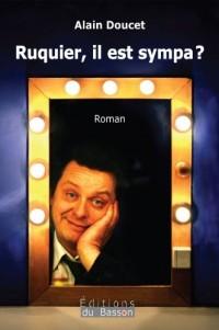 Ruquier, Il Est Sympa ?
