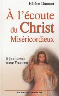 A l'écoute du Christ miséricordieux : Neuf jours avec sainte Faustine