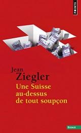Une Suisse au-Dessus de Tout Soupcon [Poche]
