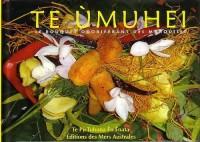 Te Umuhei : Le bouquet odoriférant des Marquises