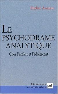 Le psychodrame analytique : Chez l'enfant et l'adolescent
