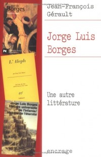 Jorge Luis Borges : Une autre littérature