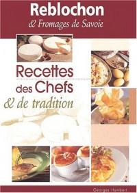 Reblochon & fromages de Savoie. : Recettes des chefs & de tradition