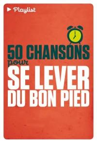 50 chansons pour se lever du bon pied (1CD audio)