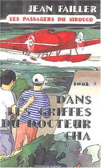 Les Passagers du sirocco, tome 2 : Dans les griffes du Docteur Cha