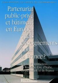 Partenariat public-privé et bâtiment en Europe : quels enseignements pour la France ? : Retour d'expériences du Royaume-Uni, d'Italie, du Danemark et de France