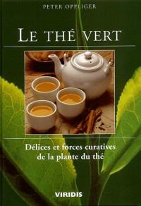 Le thé vert. : Délices et forces curatives de la plante du thé