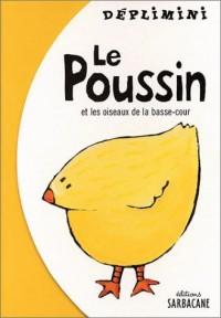 Le Poussin et les Oiseaux de la basse-cour