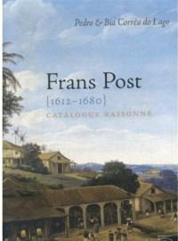 Frans Post 1612-1680: Catalogue Raisonne