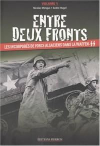 Entre deux fronts Tome 1, Les incorporés de force alsaciens dans la Waffen-SS