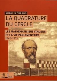 La quadrature du cercle : Les mathématiciens italiens et la vie parlementaire (1848-1913)