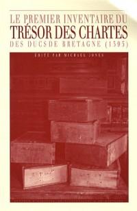 Le premier inventaire du Trésor des chartes des ducs de Bretagne (1395) : Hervé Le Grant et les origines du Chronicon Briocense