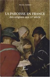 La paroisse en France : Des origines au XVe siècle