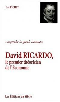 David Ricardo, le premier théoricien de l'économie