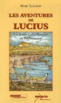 Les aventures de Lucius : Un jeune Gallo-Romain en Narbonnaise