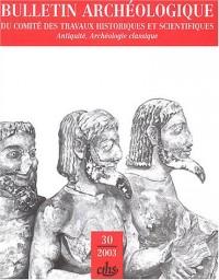 Bulletin Archéologique, N° 30 / 2003 :