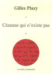 Cézanne qui n'existe pas