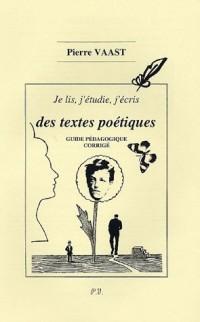 Je lis, j'étudie, j'écris des textes poétiques : Guide pédagogique, Corrigé du Cahier
