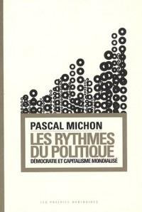 Les rythmes du politique. Démocratie et capitalisme mondialisé