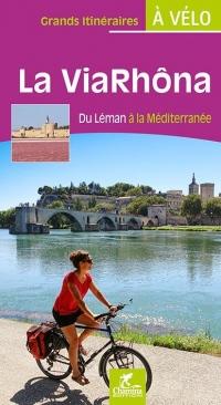 La ViaRhôna - Du Léman à la Méditerranée