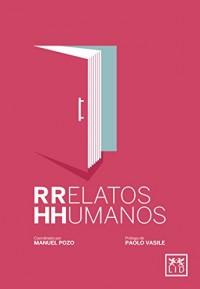 Relatos humanos/ Human Stories: Cómo Ven Los Empleados Y Directivos Las Situaciones Que Suceden Dentro De Una Empresa?/ How Do Employees and Managers See Situations That Happen Withi