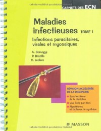 Maladies infectieuses, tome 1 : infections parasitaires, virales et mycosiques