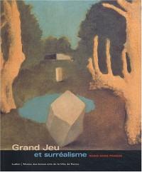 Le Grand Jeu et le Surréalisme : Exposition Reims, 16 décembre 2003 - 28 mars 2004