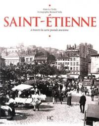 Saint-Etienne à travers la carte postale ancienne